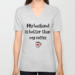 Husband Hotter Coffee Funny Graphic For Wife Gift Wives Cute design Unisex V-Neck