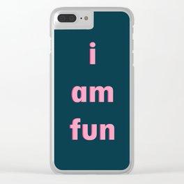 I am fun Clear iPhone Case