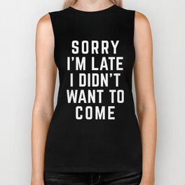 Sorry I'm Late Funny Quote Biker Tank
