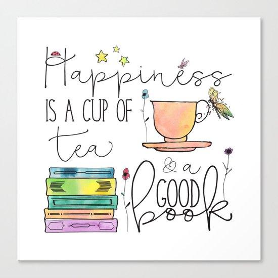 Happiness is... /Tea Canvas Print