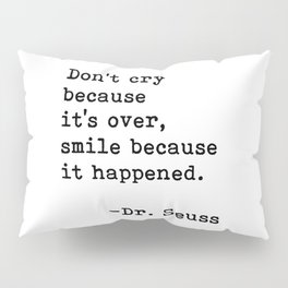Don't cry... Dr. Seuss Pillow Sham
