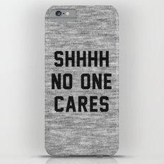 No One Cares Slim Case iPhone 6 Plus