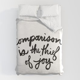 Comparison is the thief of joy (black and white) Duvet Cover