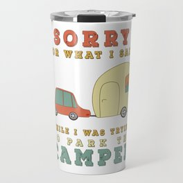 Camping Camper - Sorry For What I Said Vintage Retro Travel Mug