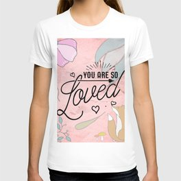 You Are so Loved - Cute Valentine's Illustration T-shirt