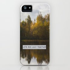 Lets Run Away Together iPhone (5, 5s) Slim Case