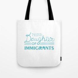 Proud Daughter of Immigrants Tote Bag