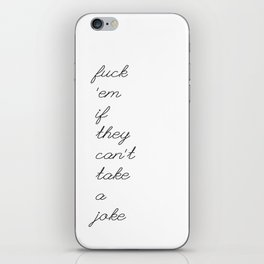 If They Can't Take a Joke iPhone Skin