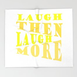 Laugh and Laugh More Happy Vibes Text Throw Blanket