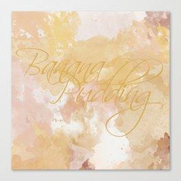 Banana Pudding Canvas Print