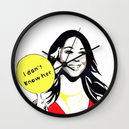 i dont know her Wall Clock