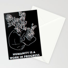 Humanity Is A Work In Progress Stationery Cards