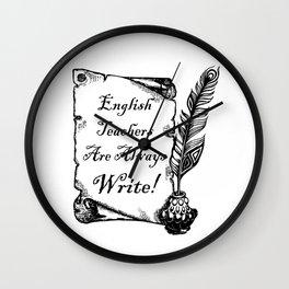 English Teachers are Write Wall Clock