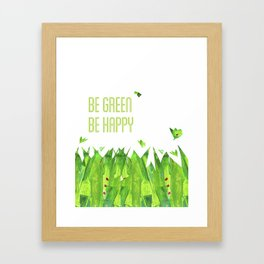 Be green, be happy Framed Art Print