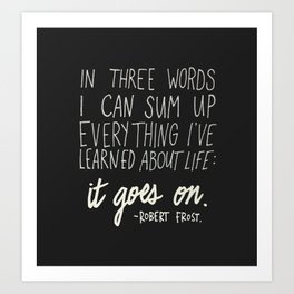 It Goes On. Robert Frost. Art Print