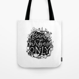 Food Vibes Only Tote Bag
