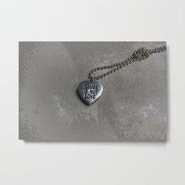 Abuse Is Not Love Metal Print