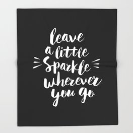 Leave a Little Sparkle Wherever You Go black-white contemporary typography poster home wall decor Throw Blanket