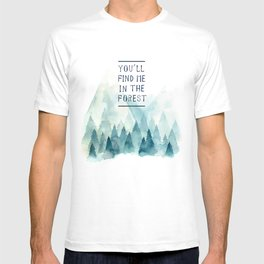 You´ll find me in the forest T-shirt
