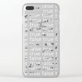 true & false Clear iPhone Case