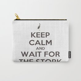 Keep Calm And Wait For The Stork Baby Delivery Carry-All Pouch