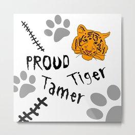Proud Tiger Tamer Metal Print