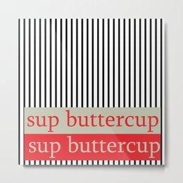 sup buttercup III Metal Print