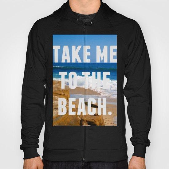 Take Me To The Beach Hoody