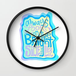 Always Look on the Bright Side of Life Wall Clock