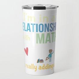 Funny Math Pun Committed Relationship Teacher Nerd Math Geek Travel Mug