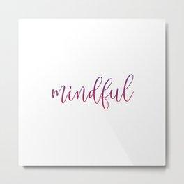 Zen mindful quote typography Metal Print