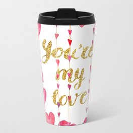 You Are My Love - Valentine Watercolor Travel Mug