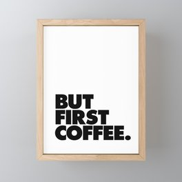 But First Coffee black-white typographic poster design modern home decor canvas wall art Framed Mini Art Print