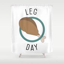 Leg Day Shower Curtain