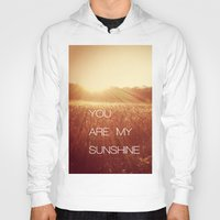 you are my sunshine Hoodies featuring You Are my Sunshine by Olivia Joy StClaire