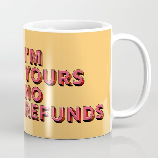 I am yours no refunds - typography by happyplum