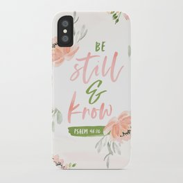 Be Still and Know Bible Verse iPhone Case