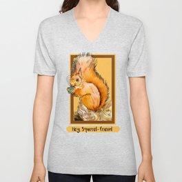 Hey squirrel friend Unisex V-Neck