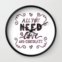 All you need is love and chocolate Wall Clock