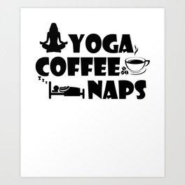 Yoga Coffee Naps Yogist Meditate Caffeine Napping Sleepy Resting Spiritual Gift Art Print