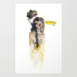 Say Something! (catatonic) Art Print