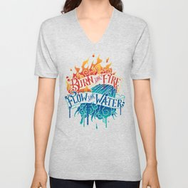 Burn Like Fire Flow Like Water Unisex V-Neck