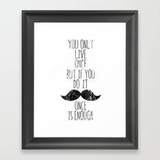 Life is one Framed Art Print