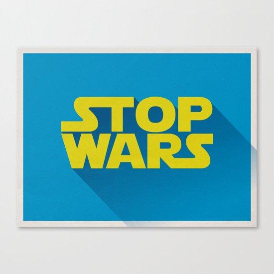 Stop Wars Canvas Print