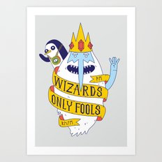 Wizards Only Fools Art Print