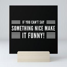 Say something funny Mini Art Print