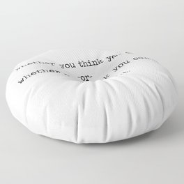 It's all down to you Floor Pillow