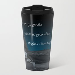 Do Not Go Gentle Travel Mug