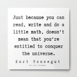 56  | Kurt Vonnegut Quotes | 191006 Metal Print