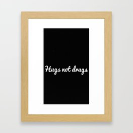 Hugs not drugs Framed Art Print